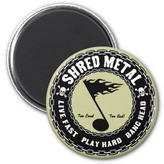 Shred Metal 2 Inch Round Magnet