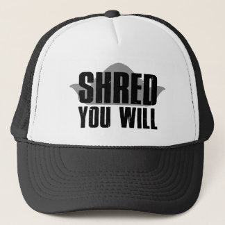 Shred You Will Trucker Hat