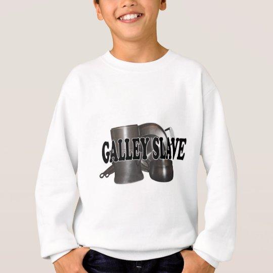 Shredders Galley Slave Sweatshirt
