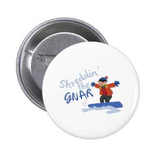 Shreddin el Gnar Pin Redondo 5 Cm