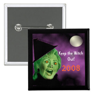 shrillerywitch, Keep the Witch , Out!, 2008 Button