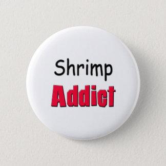 Shrimp Addict Pinback Button