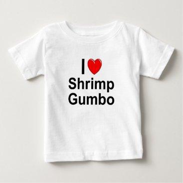 Valentines Themed Shrimp Gumbo Baby T-Shirt