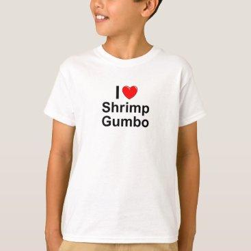 Valentines Themed Shrimp Gumbo T-Shirt