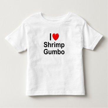 Valentines Themed Shrimp Gumbo Toddler T-shirt