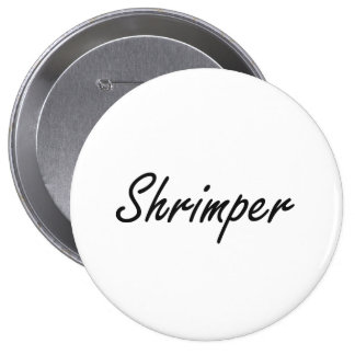 Shrimper Artistic Job Design 4 Inch Round Button