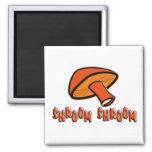 Shroom Shroom (Mushroom) Magnets
