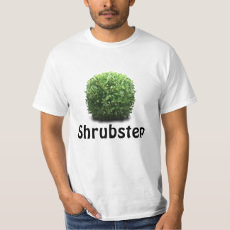 Shrubstep shirt