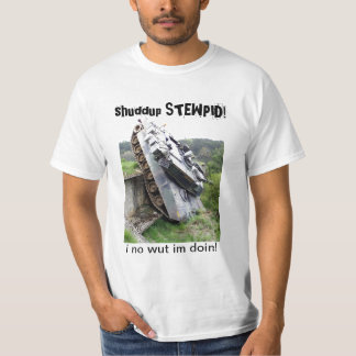 shuddup STEWPID! Army Tank Tee Shirt