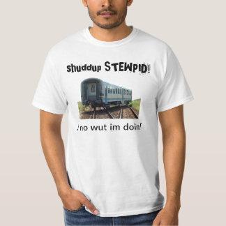 shuddup STEWPID! Derailed Train Tee Shirt