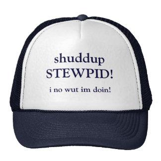 ¡ shuddup STEWPID i ningún doin del wut im Gorr