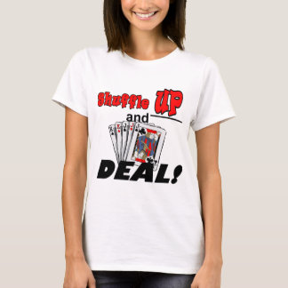 Shuffle up and Deal! T-shirts and Gifts