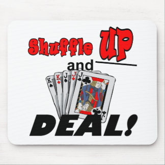 Shuffle Up and Deal T-shirts and Gifts Mouse Pad