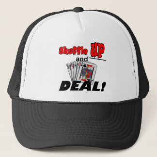 Shuffle up and Deal! T-shirts and Gifts Trucker Hat