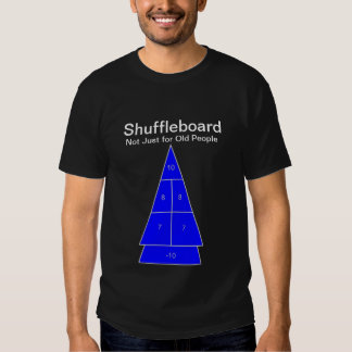 Shuffleboard - Not just for old people Tee Shirt
