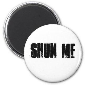 SHUN ME MAGNET