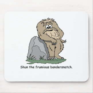 Shun the Frumious Bandersnatch Mouse Pad