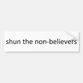 Shun the non-believers bumper sticker