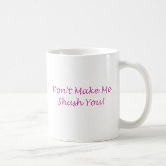 shush coffee mug