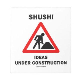 ¡Shush! Ideas bajo construcción (humor de la muest Blocs De Notas