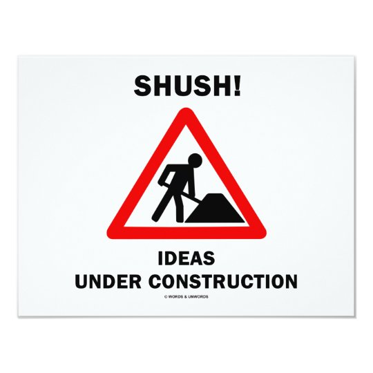 Shush! Ideas Under Construction Card