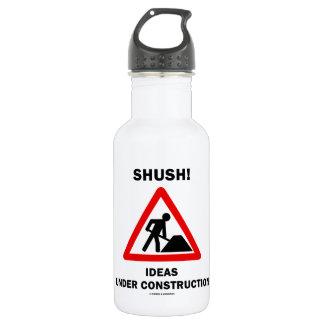 Shush! Ideas Under Construction (Sign Humor) 18oz Water Bottle