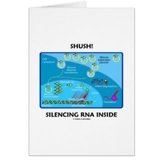Shush! Silencing RNA Inside (Molecular Biology) Greeting Card