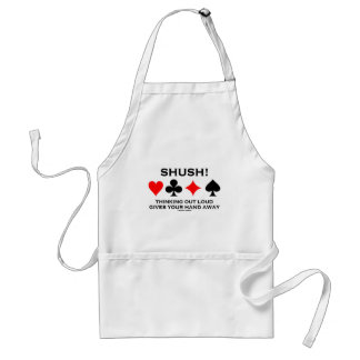 Shush! Thinking Out Loud Gives Your Hand Away Adult Apron