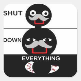 Shut Down Everything Stickers