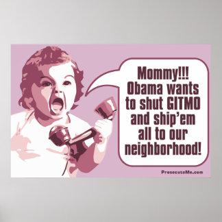 Shut Gitmo - Angry Baby Calls Mommy Posters