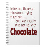 Shut her up with Chocolate Spiral Note Book
