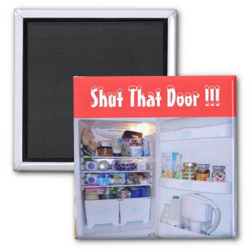 Shut That Door - (Fridge Magnet)