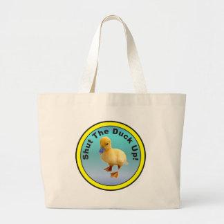 Shut The Duck Up Bag