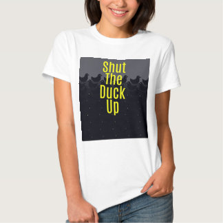 """""""Shut the Duck Up!"""" Typography on Cute Duckies T Shirts"""