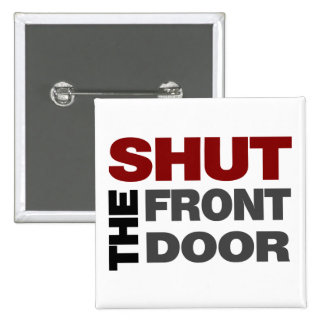 Shut the Front Door 2 Inch Square Button