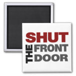 Shut the Front Door 2 Inch Square Magnet