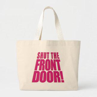 Shut the Front Door 2 Large Tote Bag