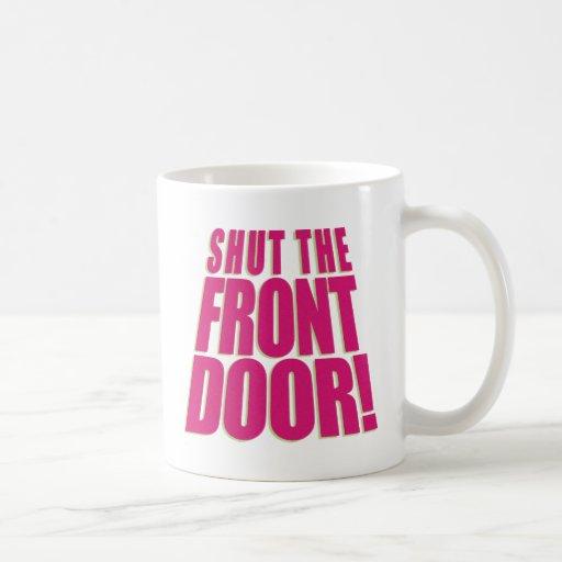 Shut the front door 2 classic white coffee mug zazzle for 1 2 shut the door
