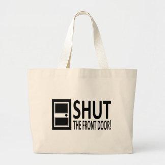 SHUT The Front Door! Jumbo Tote Bag