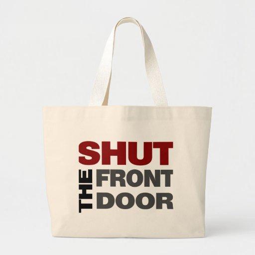 Shut the Front Door Canvas Bags