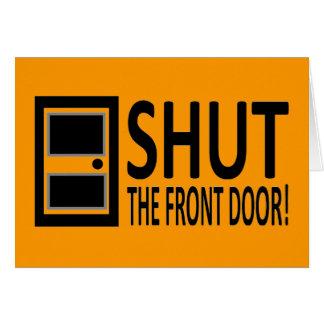 SHUT The Front Door! Card