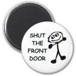Shut The Front Door Cartoon 2 Inch Round Magnet