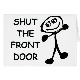 Shut The Front Door Cartoon Greeting Card