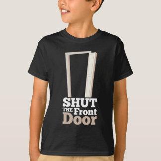 Shut The Front Door Funny Gift T-Shirt