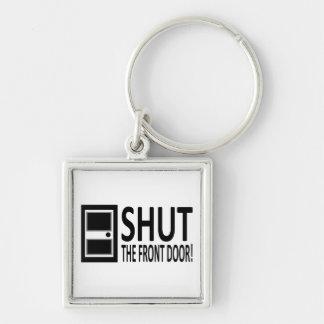 SHUT The Front Door! Keychain