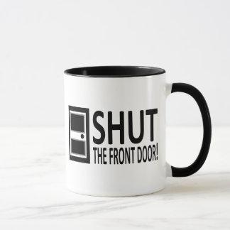 SHUT The Front Door! Mug