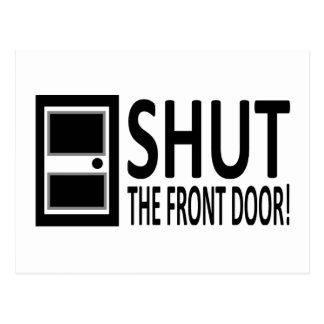 SHUT The Front Door! Postcard
