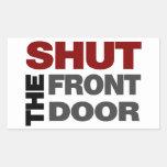 Shut the Front Door Rectangular Sticker