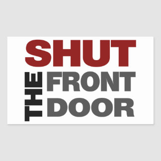 Shut The Front Door Gifts On Zazzle - Shut the front door