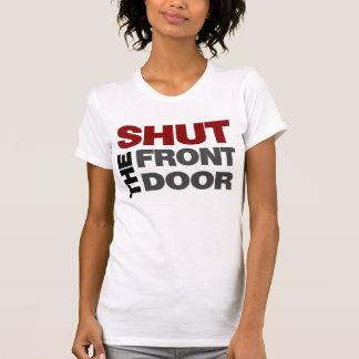Shut the Front Door Shirts
